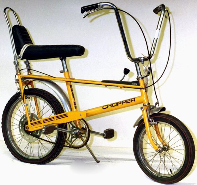 Raleigh Chopper - I never actually owned one but some of my friends did and allowed me to ride one sometimes. I coveted one dearly.