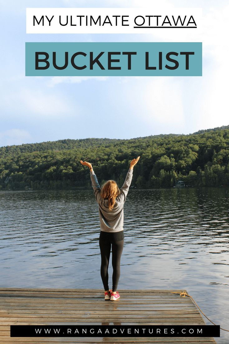 My Ultimate Ottawa Bucket List | Ranga Adventures