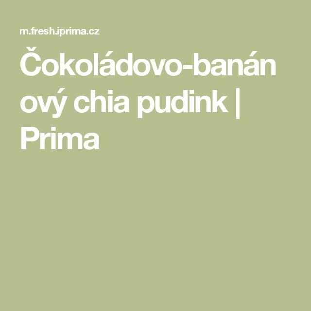 Čokoládovo-banánový chia pudink | Prima