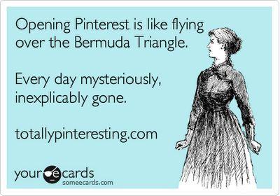 It's so sad, but true!Pinterest Humor, Pinterest Funny, Pinterest Bermuda Triangles, Pinterest Addict, Totally Pinterest, So True, Funny Stuff, Funny Truths, Ecards
