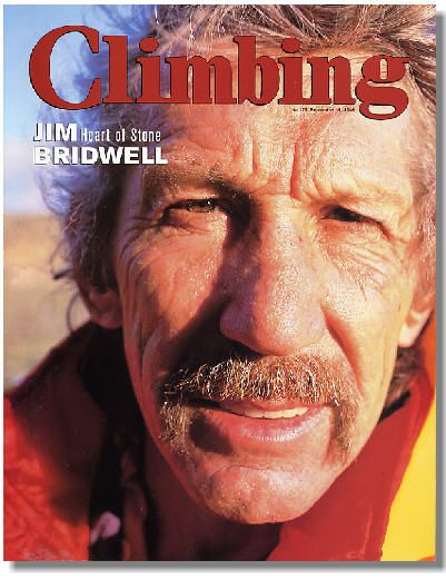 Jim Bridwell on the cover of Climbing magazine. Classic. And it just goes to show that you don't need a climbing pic on the cover of a climbing mag to make it work.