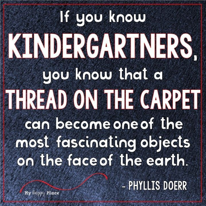 kindergarten meme - thread on the carpet - Phyllis Doerr quote