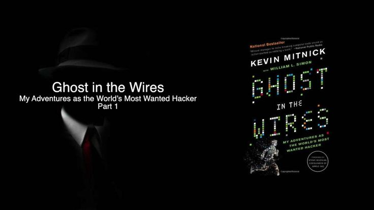 Ghost in the Wires, My Adventures as the World's Most Wanted Hacker part1