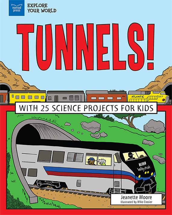 With 25 Science Projects For Kids Children Ages 7 To 10 Explore The Fascinating World Of Passageways Beneath Ground Dug Deep Within Earth Through