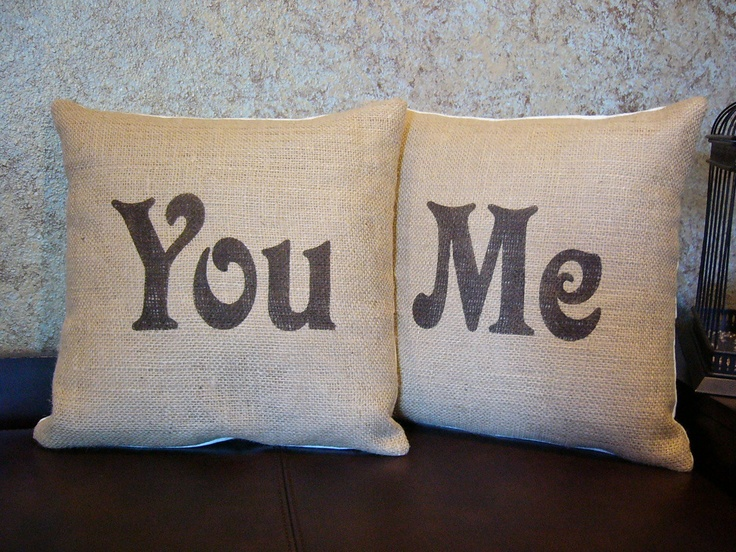 "Burlap ""You"" and ""Me""  pillow covers handpainted in brown - Pillow Inserts Sold Separately. $43.00, via Etsy."