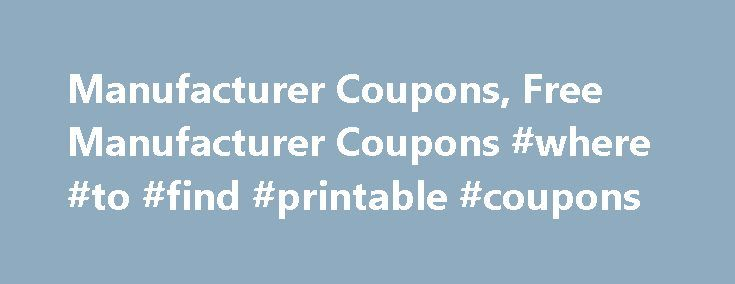 Manufacturer Coupons, Free Manufacturer Coupons #where #to #find #printable #coupons http://coupons.remmont.com/manufacturer-coupons-free-manufacturer-coupons-where-to-find-printable-coupons/  #manufacturer coupons # The Secrets of Manufacturer Coupons There are secrets to using manufacturer coupons. Pay attention to them, and you can turn a few cents off of a product into a anywhere from 40 to 100 percent off of that same item. Here is what you need to know to save more than the average…
