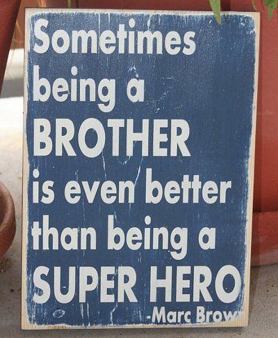 awe I love my brother:  Dust Jackets, My Boys, Super Heros, Wood Signs, Boys Rooms, Big Brothers, Superheroes, Super Heroes, Inspiration Quotes