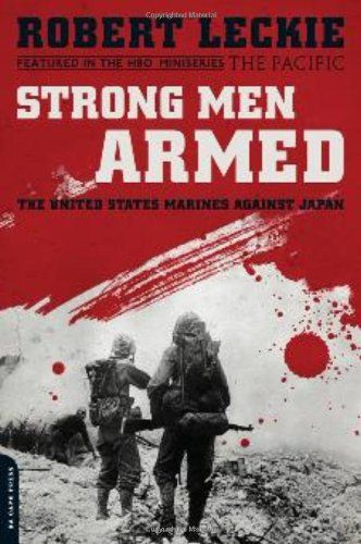 Bestseller Books Online Strong Men Armed: The United States Marines Against Japan Robert Leckie $12.08  - http://www.ebooknetworking.net/books_detail-0306818876.html