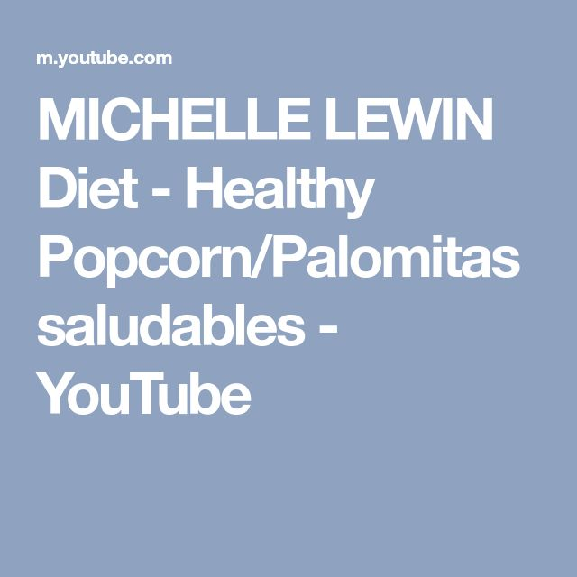MICHELLE LEWIN Diet - Healthy Popcorn/Palomitas saludables - YouTube