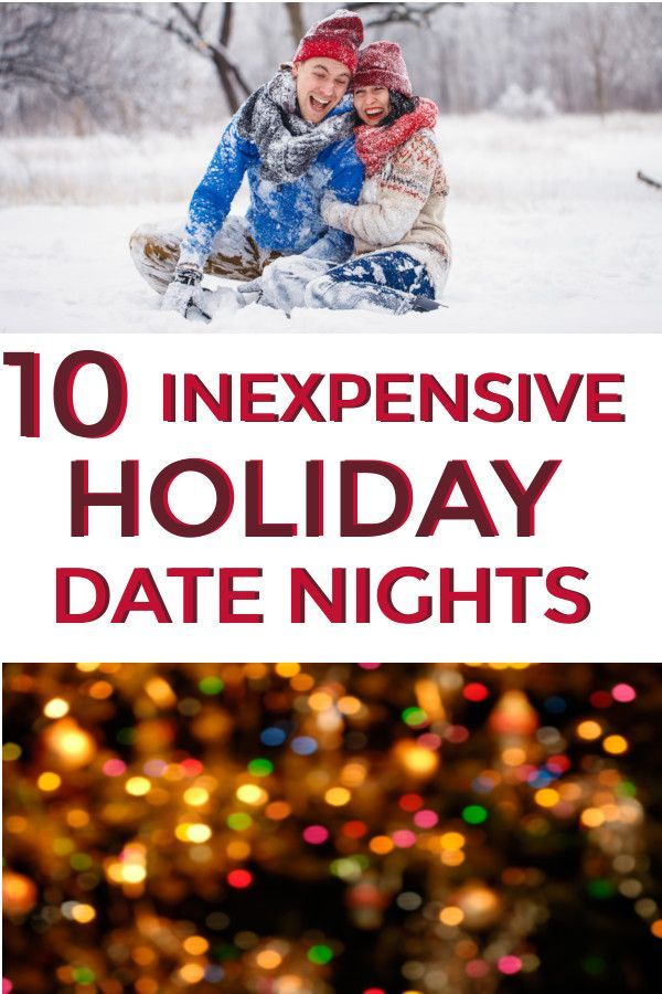 10 Cheap Or Free Holiday Date Nights That Are Perfect For The Christmas Season Christmas Datenights Holidaydatenigh Holiday Dates Date Night Christmas Date