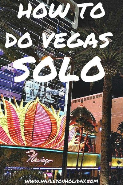Las Vegas Alone: How to do Las Vegas solo and not be lonely. Follow these tips and I know you will have a great time in Sin City | Hayley on Holiday