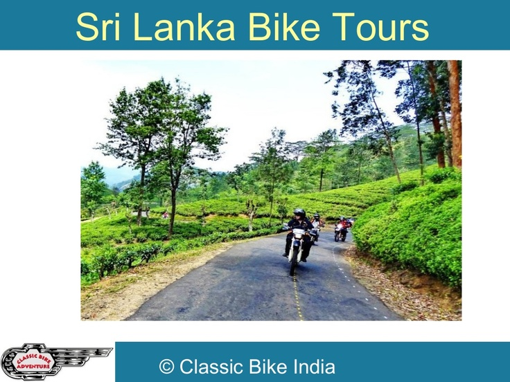 Sri Lanka Bike Tour by Classic  Bike India via Slideshare