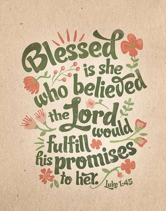 Luke 1:45 Floral Typographic print. 11 x 14 OR 8 x 10 Bible verse reads: Blessed is she who believed the Lord would fulfill his promises to her. -