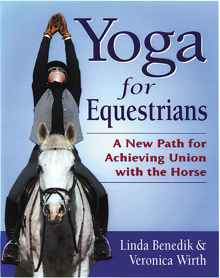 Yoga for Equestrians by Linda Benedik & Veronica Wirth | Quiller Publishing. Includes easy-to-follow instructions and photographs, exercises, a section on yoga in the saddle and informative biomechanical descriptions and detailed instructions to describe the three distinct areas of the rider's body. Invaluable to anyone who struggles to acquire the classical alignment. #horse #yoga #exercise #classical #position