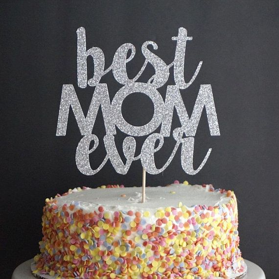 Silver Glitter Best Mom Ever Cake Topper Happy Mother S Day Mom S Birthday Cake Toppers Best Mom Happy Mom Day