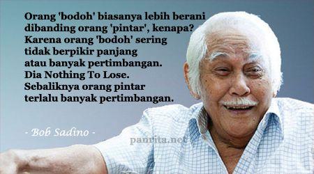 Salah satu ikon pengusaha Indonesia adalah Bob Sadino. Pengusaha dengan gaya khas celana pendek ini telah banyak memberikan inspirasi