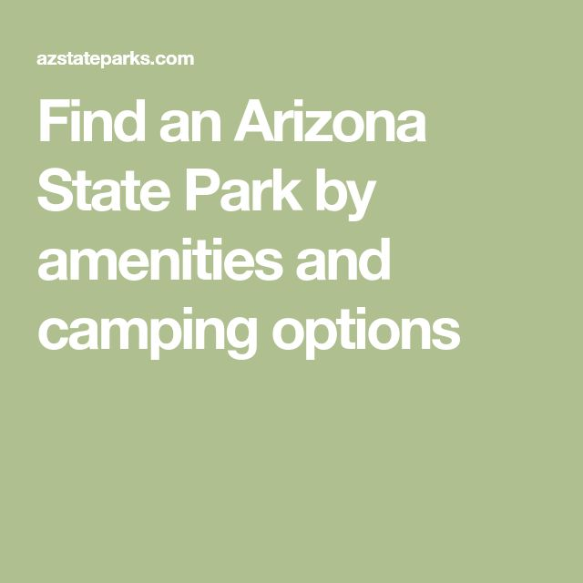 Find an Arizona State Park by amenities and camping options