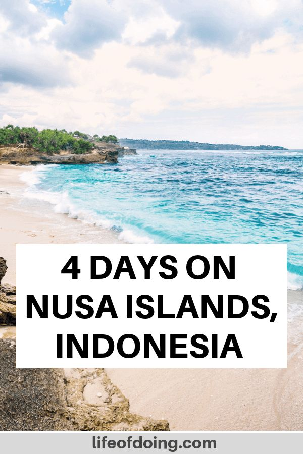 4 Days on Nusa Islands: An Amazing Nusa Islands Itinerary For Your Trip