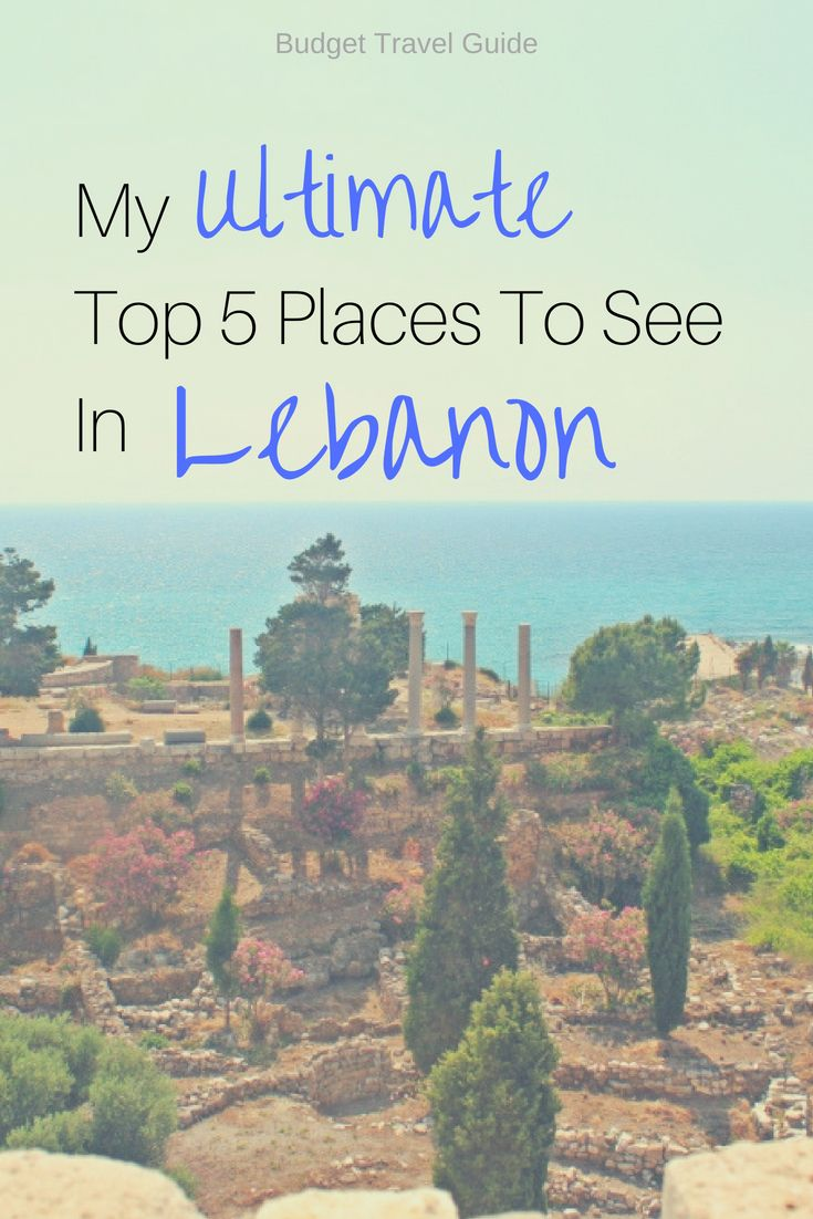 Travel Highlights Lebanon Ultimate Top 5 Places To See Reisen Libanon Reise Packliste