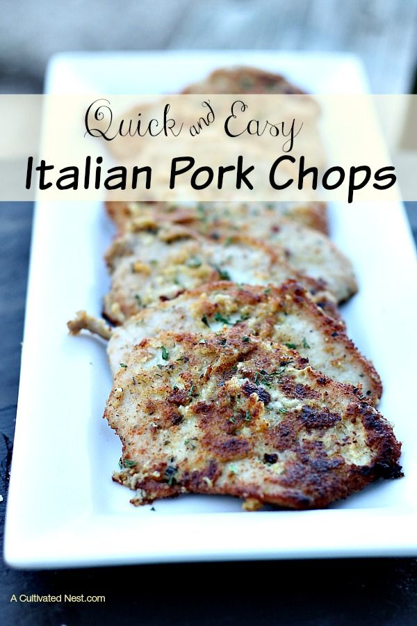 Easy dinner idea! Quick & Easy Italian Pork Chops These pork chops are a snap to make, tender, juicy, and loaded with amazing flavor and texture – making them an ideal go to meal.