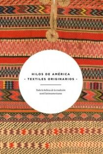 Indigenous Latin American textiles - Textile News Chile
