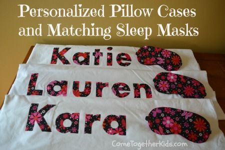 Slumber Party Favors - personalized pillow cases and sleep masks- so cute and so easy to make, no sewing involved! ~Come Together Kids