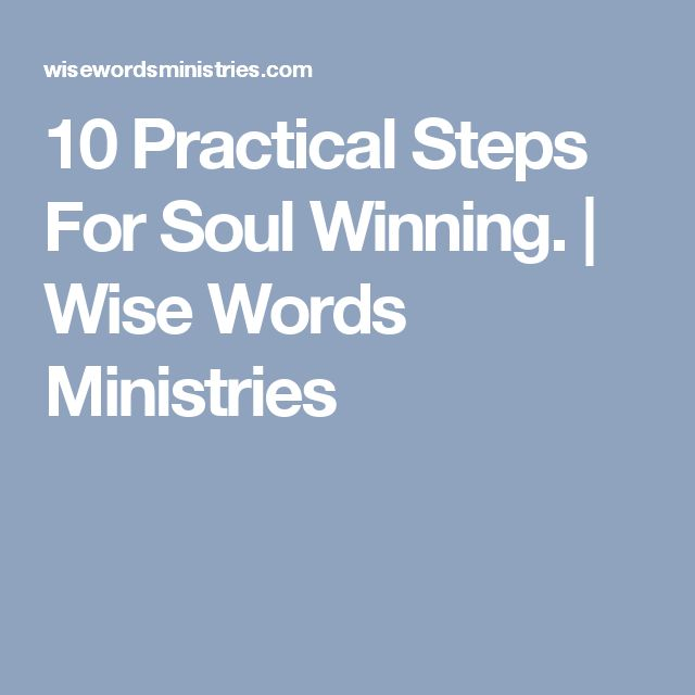 10 Practical Steps For Soul Winning.   Wise Words Ministries