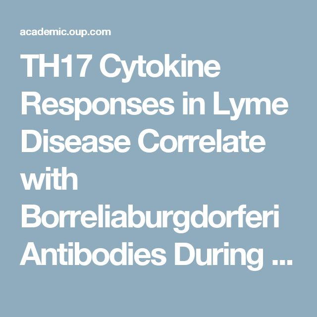 TH17 Cytokine Responses in Lyme Disease Correlate with Borreliaburgdorferi Antibodies During Early Infection in Patients with Erythema Migrans and with Autoantibodies Late in the Illness in Patients with Antibiotic-Refractory Lyme Arthritis | Clinical Infectious Diseases | Oxford Academic