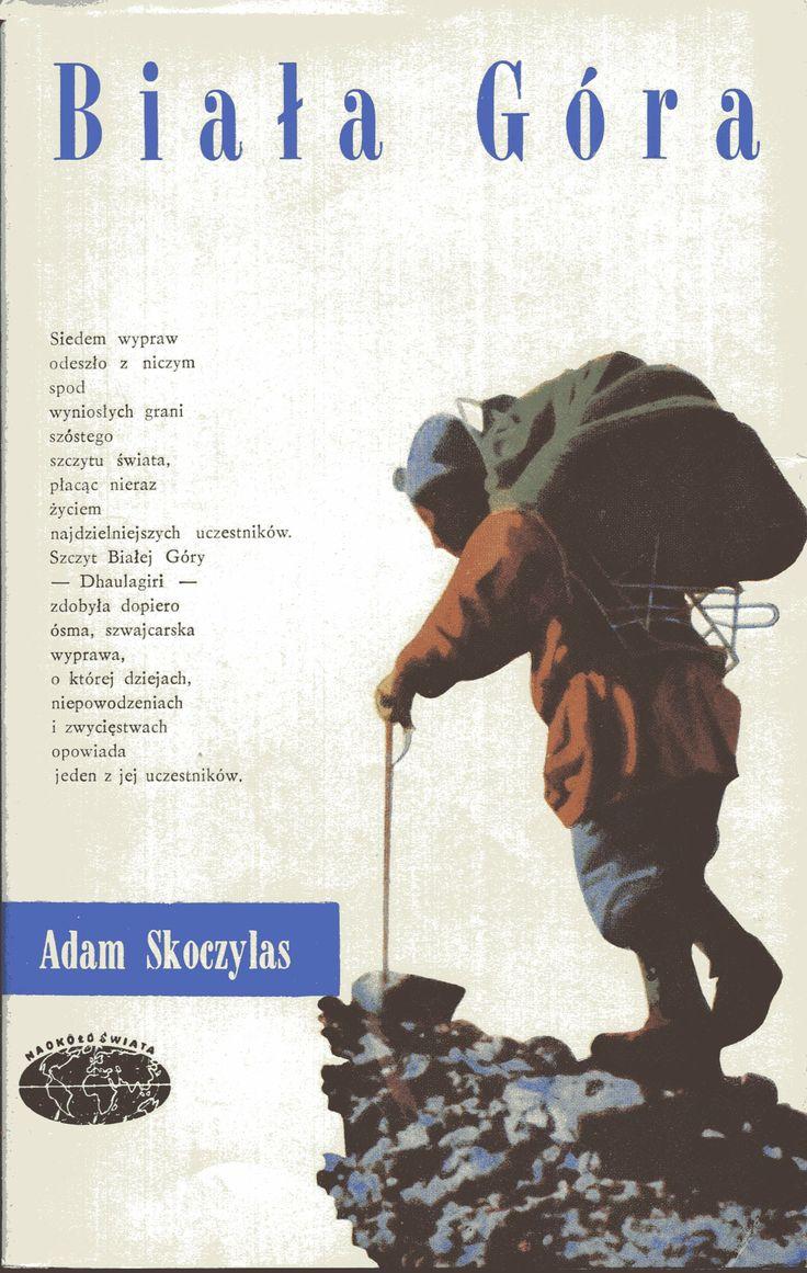 """""""Biała Góra"""" Adam Skoczylas Cover by Janusz Grabiański (Grabianski) Book series Naokoło Świata Published by Wydawnictwo Iskry 1965"""