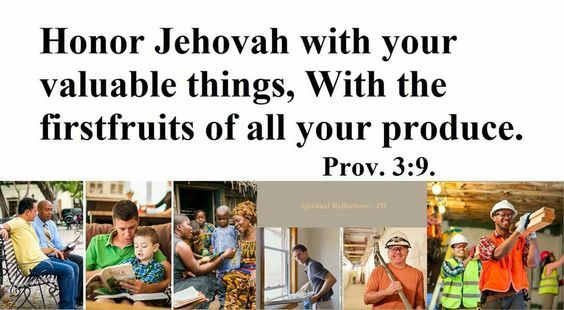 Proverbs 3:9 Honor Jehovah with your valuable things, With the firstfruits of all your produce; https://www.jw.org/en/publications/bible/nwt/books/proverbs/3/#v20003009 …