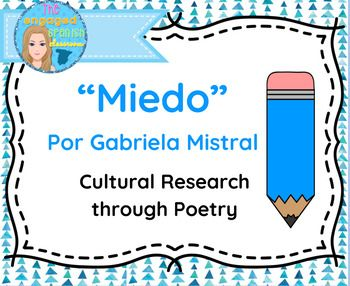 """Spanish poetry, Spanish cultural lesson, Spanish cultureSpanish Poem Lesson Plan; Gabriela Mistral and the subjunctiveA complete lesson plan to span one or two days utilizing the poem """"Miedo"""" by Gabriela Garcia Mistral.Includes various activities (varying difficulties, covering the subjunctive tense) to precede and follow the poem Miedo by Gabriela Mistral."""