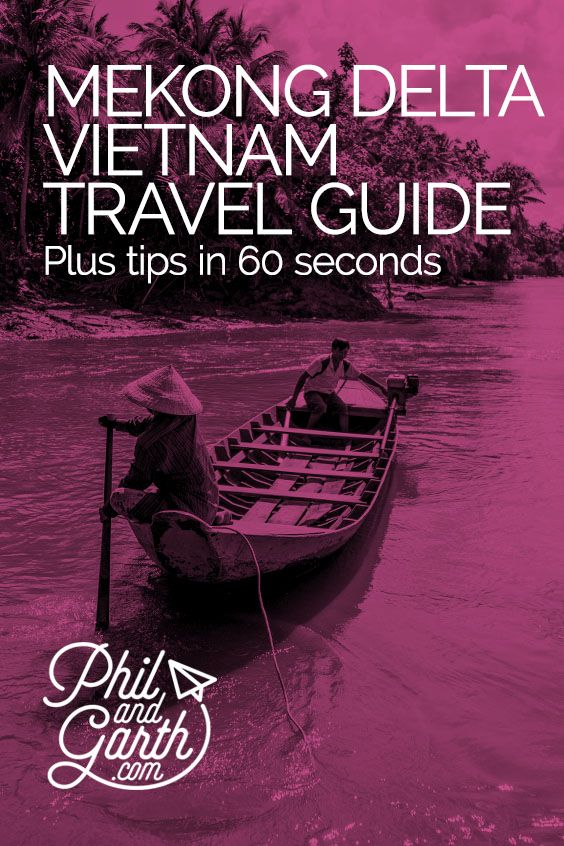Mekong Delta Vietnam Travel Guide & 60 Second Tips Video by Phil & Garth