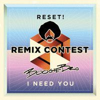 I Need You - Reset! (Boogiebro Remix) by Boogiebro on SoundCloud