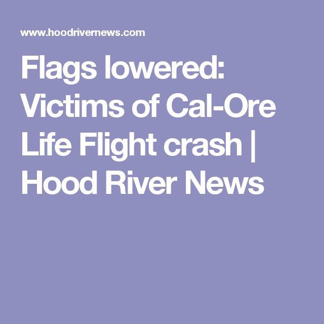 Flags lowered: Victims of Cal-Ore Life Flight crash | Hood River News