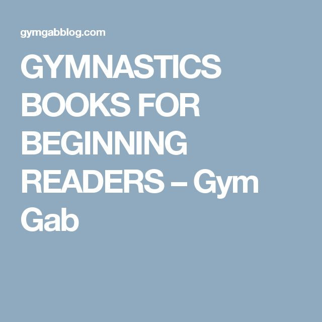 GYMNASTICS BOOKS FOR BEGINNING READERS – Gym Gab
