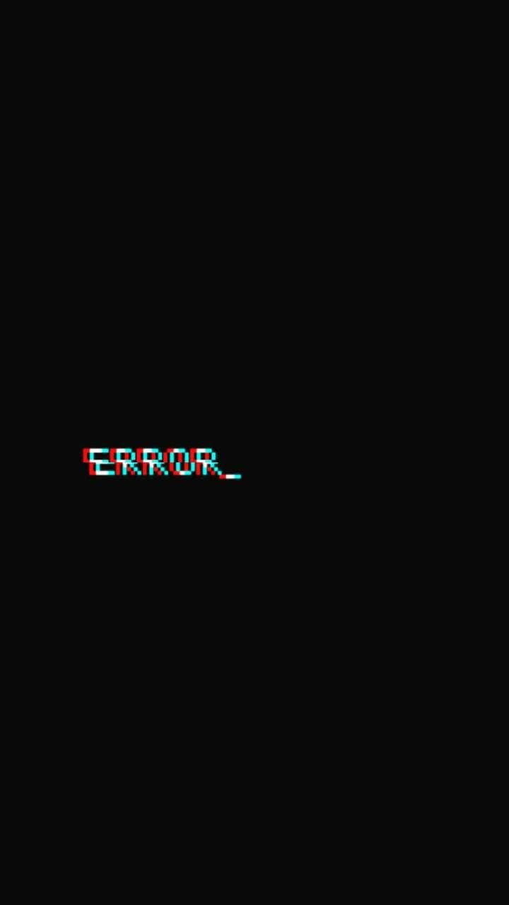 Download Error Wallpaper By Rxssoap1 20 Free On Zedge Now