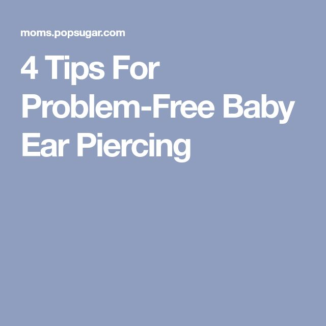 4 Tips For Problem-Free Baby Ear Piercing