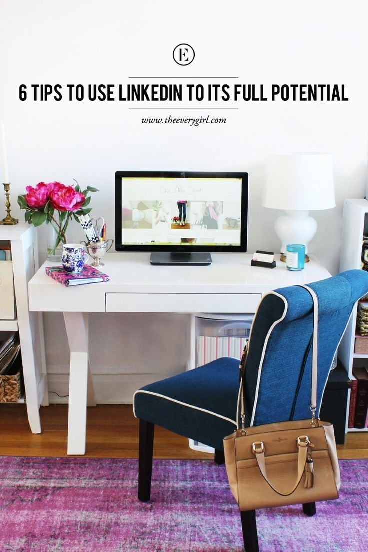 6 Tips to Use LinkedIn to its Full Potential #theeverygirl