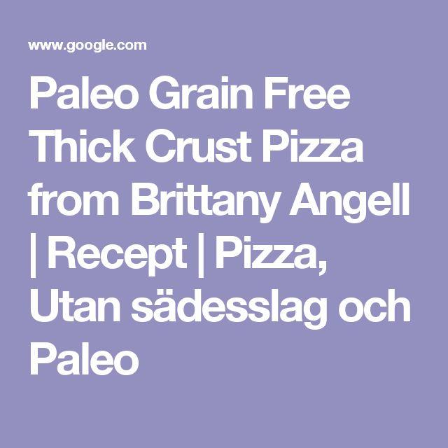 Paleo Grain Free Thick Crust Pizza from Brittany Angell | Recept | Pizza, Utan sädesslag och Paleo