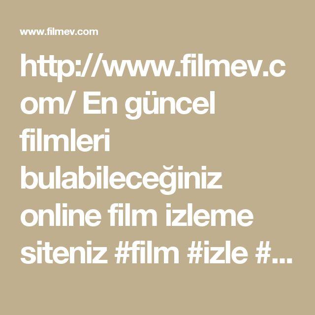 http://www.filmev.com/  En güncel filmleri bulabileceğiniz online film izleme siteniz  #film #izle #full #bedava