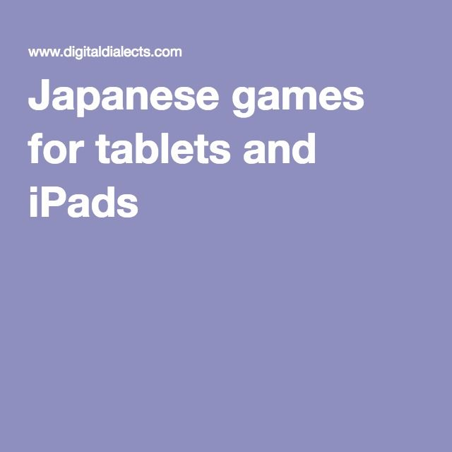 Japanese games for tablets and iPads
