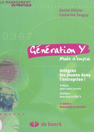 """658.3 OLL - Génération Y : mode d'emploi : intégrez les jeunes dans l'entreprise ! / Daniel Ollivier, Catherine Tanguy. """"Un guide opérationnel pour faire grandir les jeunes... et l'entreprise !"""""""