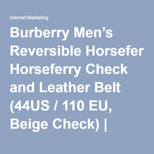 Burberry Men's Reversible Horseferry Check and Leather Belt (44US / 110 EU, Beige Check) | Internet Marketing