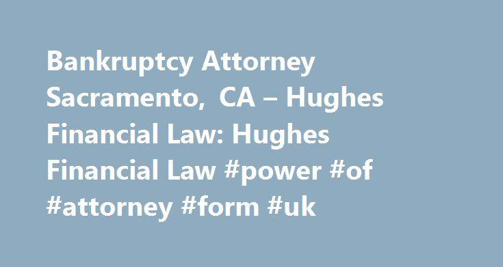 Bankruptcy Attorney Sacramento, CA u2013 Hughes Financial Law Hughes - financial power of attorney form