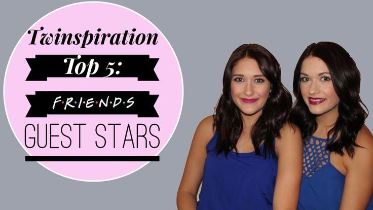 Twinspiration Top 5: FRIENDS Guest Stars