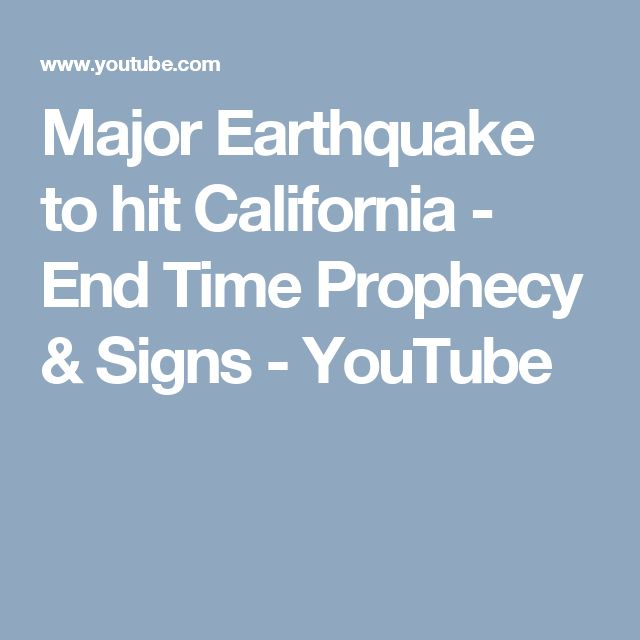 Major Earthquake to hit California - End Time Prophecy & Signs - YouTube