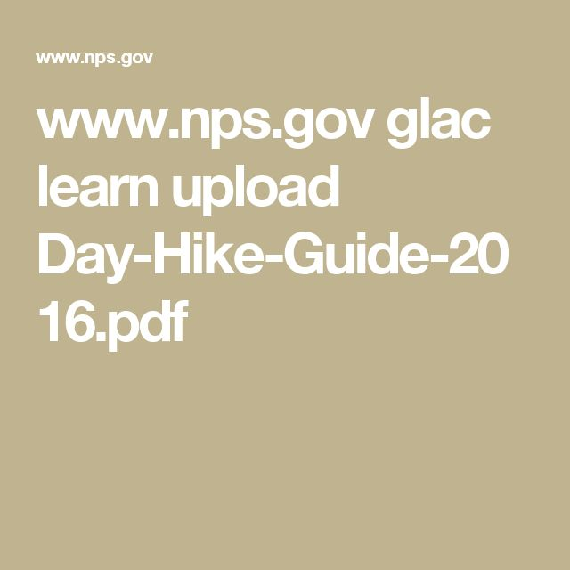 www.nps.gov glac learn upload Day-Hike-Guide-2016.pdf