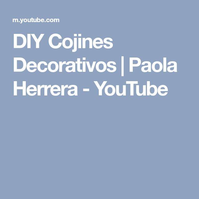 DIY Cojines Decorativos | Paola Herrera - YouTube