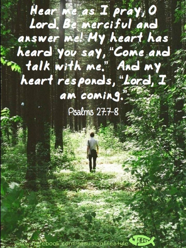 Psalm 27:7-8 ** facebook.com/jesusisalifestyle