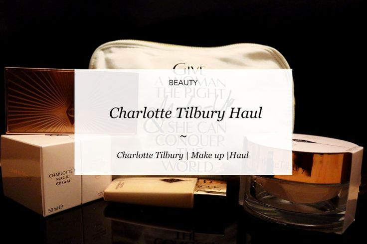 Charlotte Tilbury Haul | Courtney Says What  #blog #blogideas #charlottetilbury #makeup